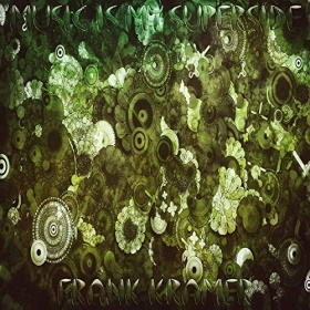 FRANK KRAMER - MUSIC IS MY SUPERSIDE